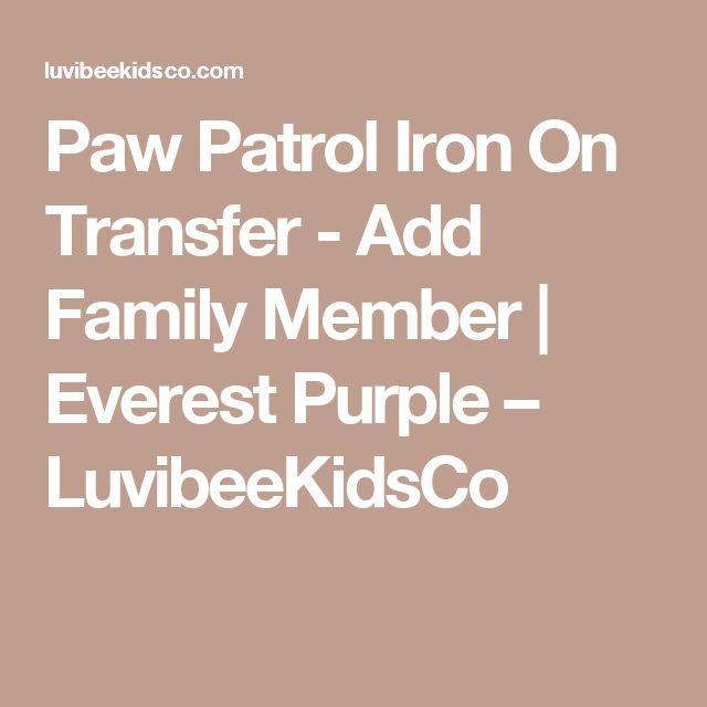 Paw Patrol Iron On Transfer - Add Family Member | Everest Purple – LuvibeeKidsCo