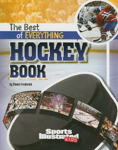 The Best of Everything Hockey Book (Sports Illustrated Kids: the All-Time Best of Sports) $8.95