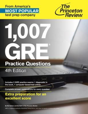 1,007 GRE Practice Questions, 4th Edition by , Click to Start Reading eBook, THE PRINCETON REVIEW GETS RESULTS. Get extra preparation for an excellent GRE score with over a th