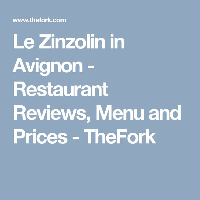 Le Zinzolin in Avignon - Restaurant Reviews, Menu and Prices - TheFork