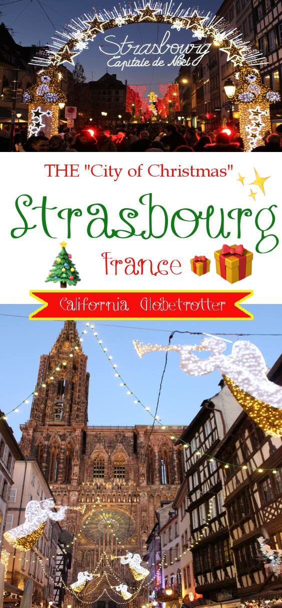 "Strasbourg, France is THE ""City of Christmas"" - California Globetrotter"