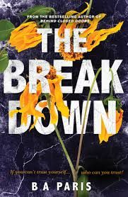 Title: The Breakdown Author:  B.A. Paris Published: January 23rd 2017 Publisher: Harlequin Books Australia Pages: Genres:  Fiction, Contemporary, Thriller, Mystery RRP: $29.99 Rating: 4 stars If yo…