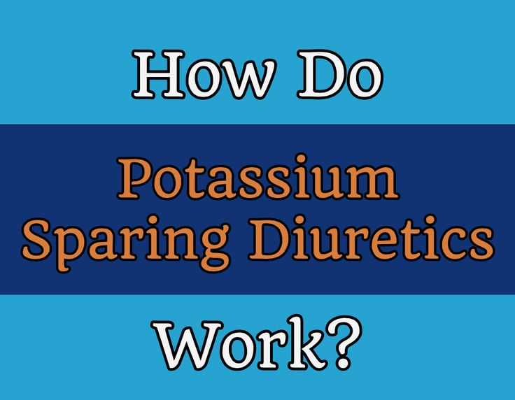 Potassium sparing diuretics are a class of drugs that work by changing the production of urine in your kidneys, leading to more fluid and less potassium being excreted.