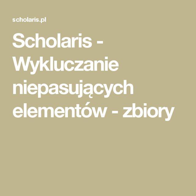 Scholaris - Wykluczanie niepasujących elementów - zbiory