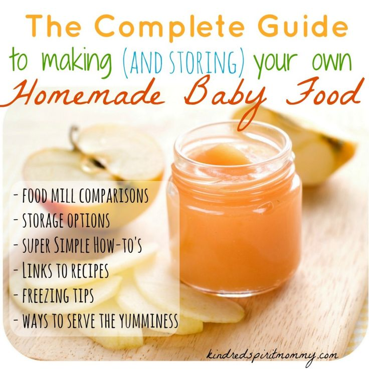 The complete guide to making and storing your own homemade baby food
