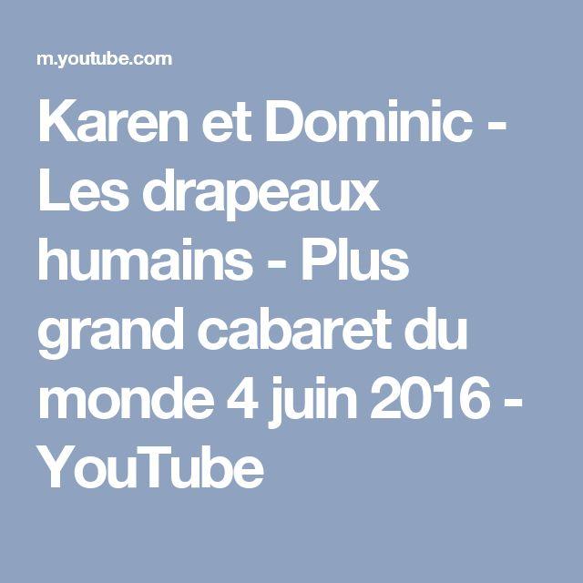 Karen et Dominic - Les drapeaux humains - Plus grand cabaret du monde 4 juin 2016 - YouTube
