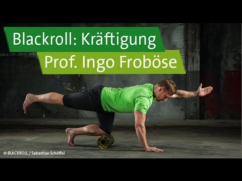 Blackroll-Übungen mit Prof. Ingo Froböse und Vanessa Blumenthal - Kräftigung und Stabilisation - YouTube