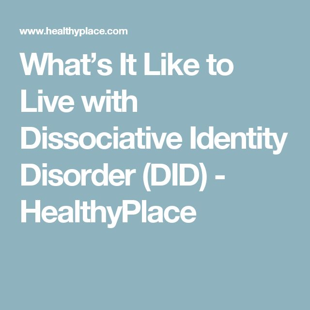 What's It Like to Live with Dissociative Identity Disorder (DID) - HealthyPlace