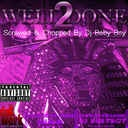 Tyga - Well Done 2 Chopped And Screwed  Hosted by DJ BABY BOY - Free Mixtape Download or Stream it