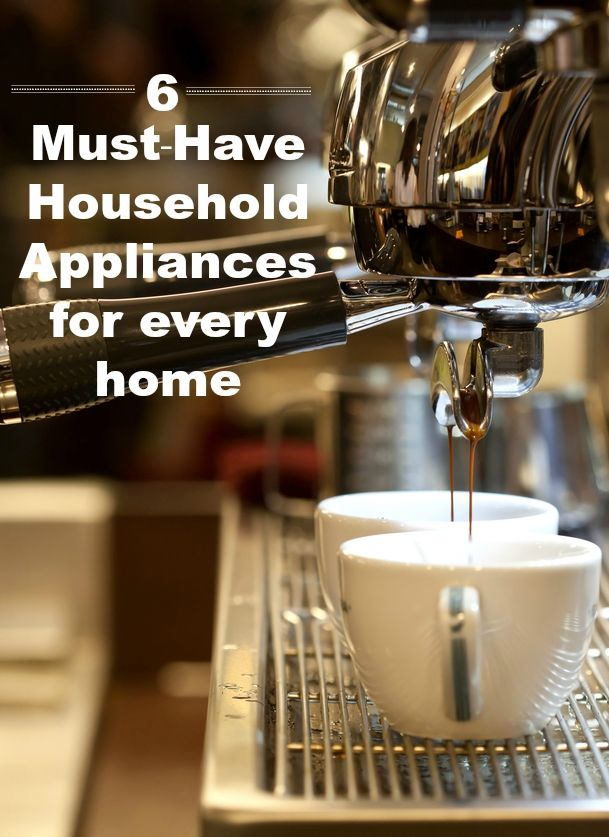 6 must have household appliances for every home posts for Must have appliances