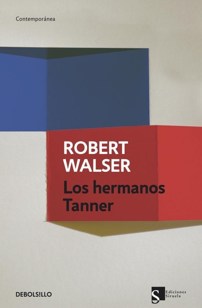 Robert Walser   Los hermanos Tanner [Geschwister Tanner] (1907)