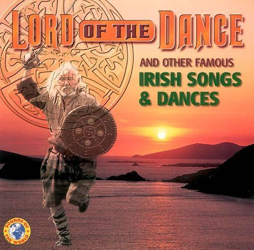Lord of the Dance and Other Famous Irish Songs & Dances [CD]