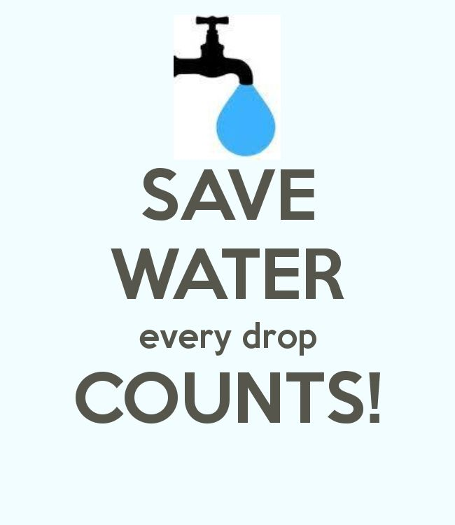 SAVE WATER every drop COUNTS!