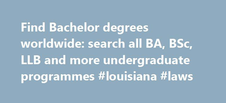 Find Bachelor degrees worldwide: search all BA, BSc, LLB and more undergraduate programmes #louisiana #laws http://law.remmont.com/find-bachelor-degrees-worldwide-search-all-ba-bsc-llb-and-more-undergraduate-programmes-louisiana-laws/  #bachelor of law # Browse by Country The Netherlands (also known as Holland) was the first non-English-speaking country to offer degrees in English. Therefore, various programmes are taught in English and are very internationally oriented. Finland is situated…