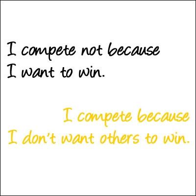 Winning, compete