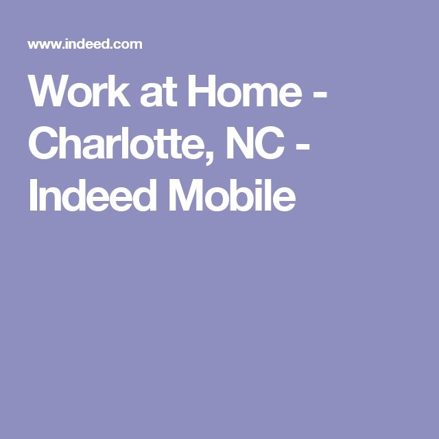 Work At Home Charlotte Nc Indeed Mobile Organizenow