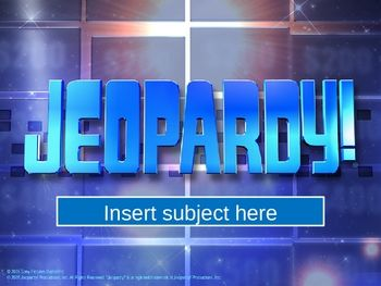 Free, ready-to-use Jeopardy game...all you have to do is put in your