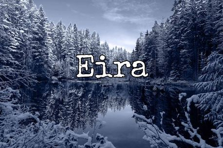 Welsh girl name Meaning: Snow.                                                                                     How you say it: Eye-ra