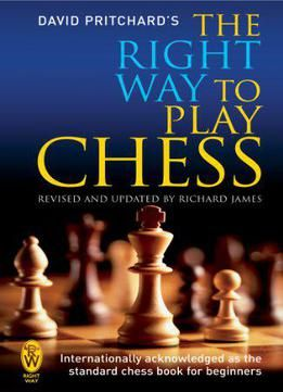 The Right Way To Play Chess PDF