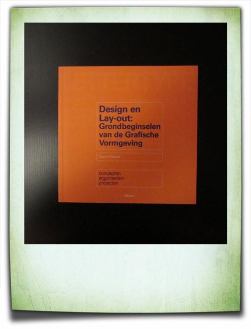 Design en Lay-out - Grondbeginselen  van de Grafische Vormgeving