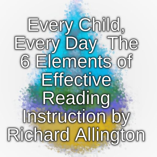 Every Child, Every Day The 6 Elements of Effective Reading ...