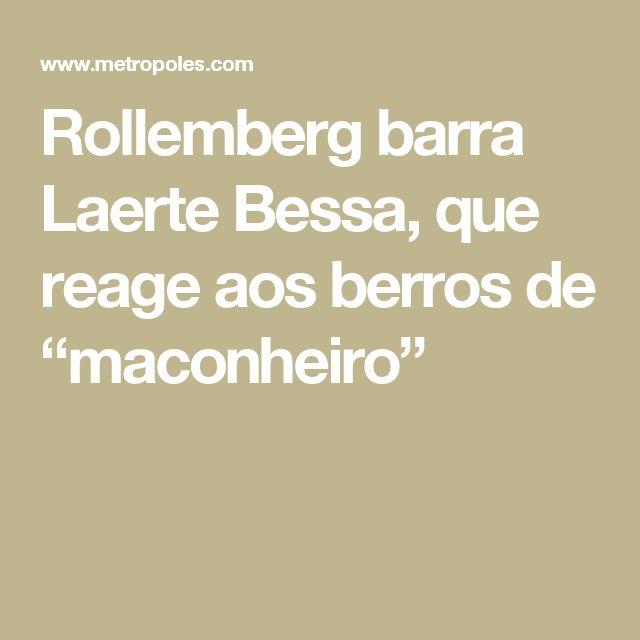 "Rollemberg barra Laerte Bessa, que reage aos berros de ""maconheiro"""