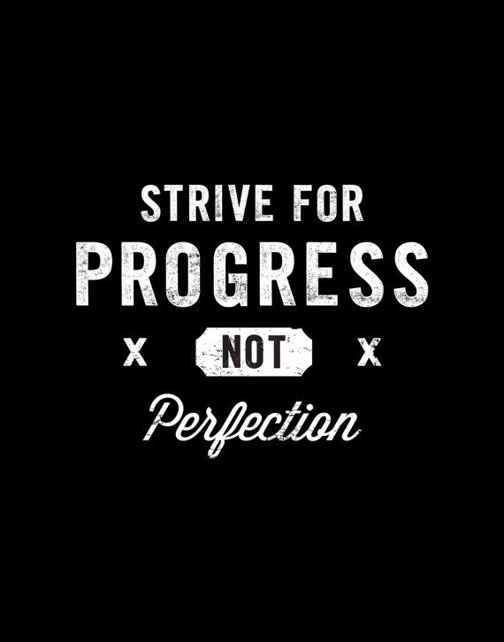Strive for Progress Not Perfection by TheMotivatedType on Etsy