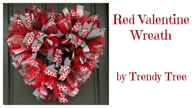 Gotta try this one, it is different....Basic Red Valentine Wreath 2016 by Trendy Tree