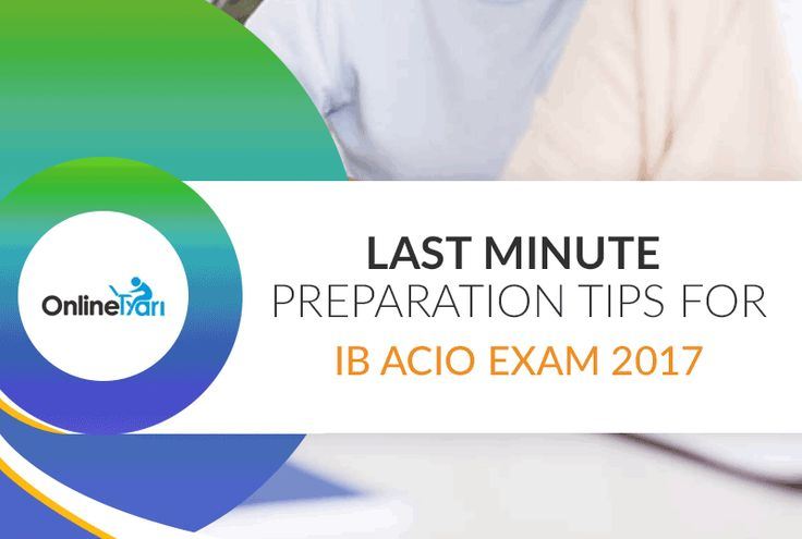 Go through the Last Minute Preparation Tips for #IBACIO Exam 2017: The Recruitment Examination for IB ACIO will be conducted on 15th October. IB will be selecting eligible candidates for the post of Assistant Central Intelligence Officer (ACIO) in the IB Department. A sum total of 1430 vacancies have to be filled this year.