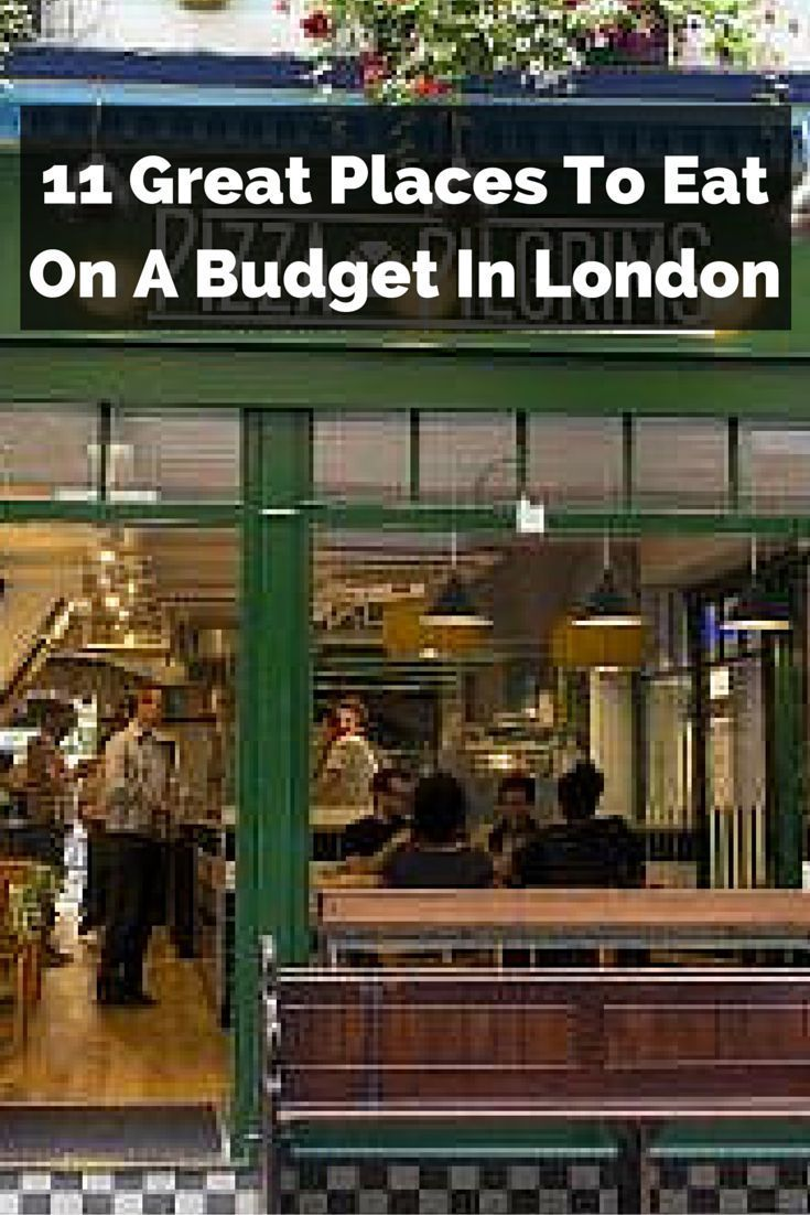 London is full of great food. Here's where to eat without going broke.