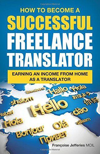 How To Become A Successful Freelance Translator: Earning ... https://www.amazon.es/dp/1910662275/ref=cm_sw_r_pi_dp_x_SwWjyb8VZN4N5