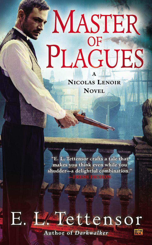 Master Of Plagues (nicolas Lenoir #2) By El Tettensor  Roc  February
