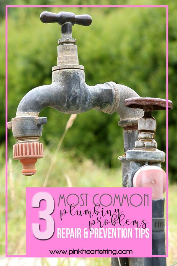 3 Most Common Plumbing Problems Repair And Prevention Tips