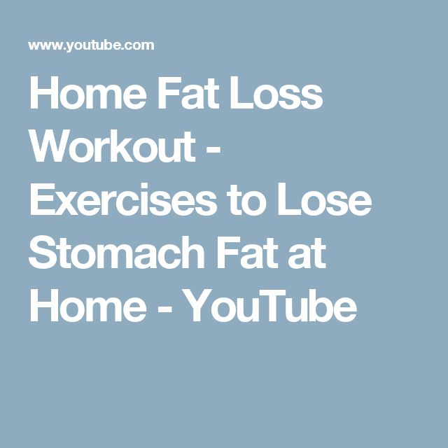 Home Fat Loss Workout - Exercises to Lose Stomach Fat at Home - YouTube
