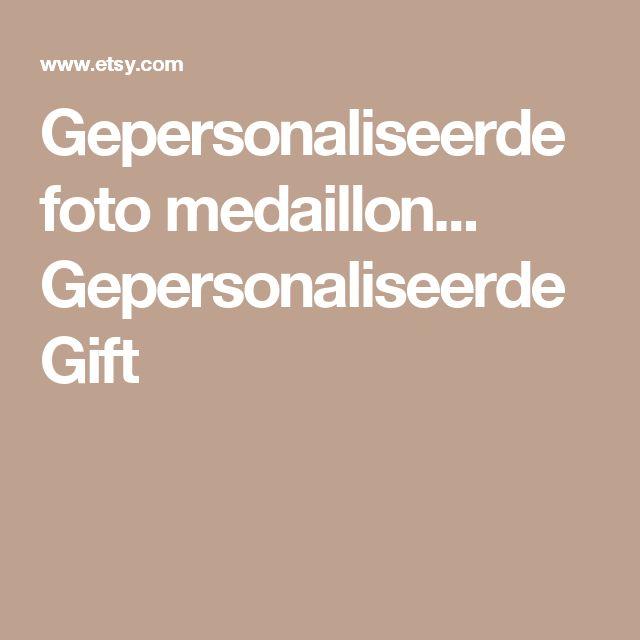 Gepersonaliseerde foto medaillon... Gepersonaliseerde Gift