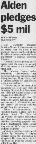 "Post (Athens, Ohio) October 23 2000, page 1: ""Alden pledges $5 mil."" ""Ohio University President Emeritus Vernon R. Alden announced on Friday after the State of the University address that he will pledge $5 million in memory of his wife for an endowment to improve university libraries."" :: Ohio University Archives"