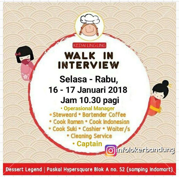 Walk In Interview 16 - 17 Januari 2018 Kedai Ling-ling Pasir Kaliki Bandung Januari 2018