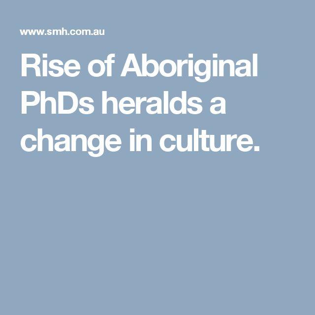 Rise of Aboriginal PhDs heralds a change in culture.