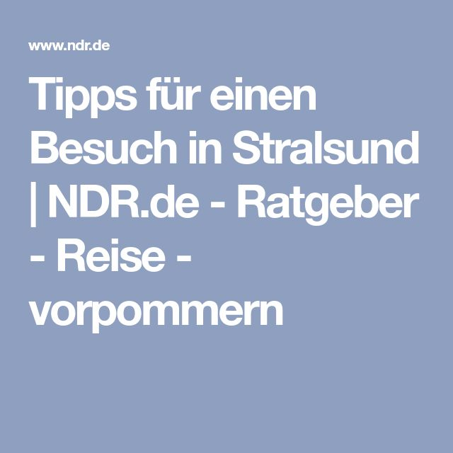 Tipps für einen Besuch in Stralsund | NDR.de - Ratgeber - Reise - vorpommern