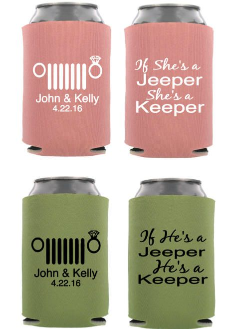 Wedding Can Coolers If He's a Jeeper He's a Keeper, Custom Wedding Can Cooler, Jeep Wedding, custom can cooler, Wedding Favors by BoneAndDarbyToo on Etsy https://www.etsy.com/listing/528967047/wedding-can-coolers-if-hes-a-jeeper-hes