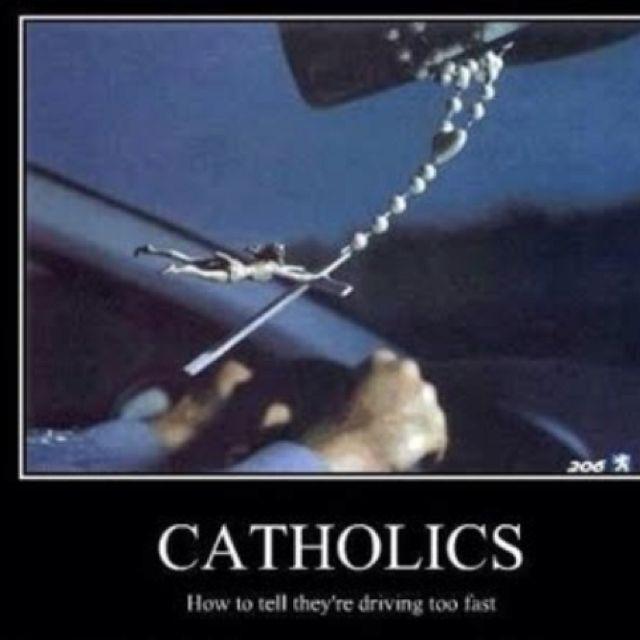 Speeding Catholic   Love it!!
