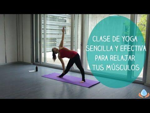 Clase completa de yoga para relajarte y aflojar tus músculos - YouTube