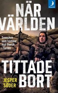 En svensk frivilligsoldat i SyrienVarför lämnar en ung svensk tryggheten och riskerar livet i krigets Syrien, vår tids största humanitära katastrof?Jesper Söder är elevmentorn från Trollhättan som anslöt sig till de kurdiska YPG-trupperna för att kriga mot den fruktade terrorgruppen Daesh (IS). Hans bok är en unik skildring av den brutala tillvaron vid fronten, men också en gripande berättelse om kärlek, vänskap och saknad.Jesper var en helt vanlig svensk kille som, likt många andra, blivit…