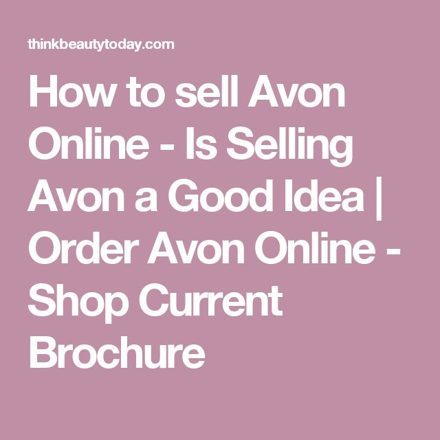 How to sell Avon Online - Is Selling Avon a Good Idea | Order Avon Online - Shop Current Brochure