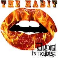 THE HABIT by Audio Intruder on SoundCloud
