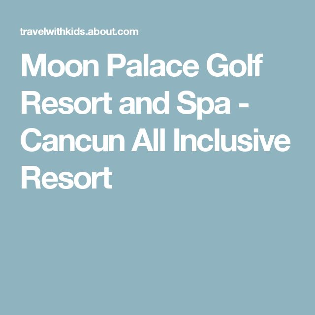 Moon Palace Golf Resort and Spa - Cancun All Inclusive Resort
