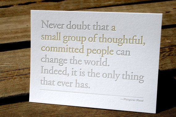 Never Doubt that a small group... Margaret Mead by FullCirclePress, $5.00