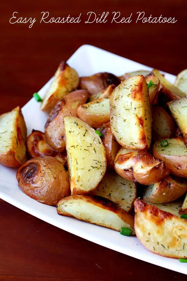 Red potatoes, seasoned with dill and oven roasted until golden brown make the perfect, easy, flavorful side dish.