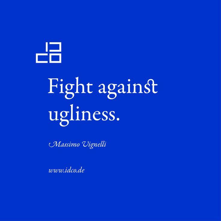 #fightagainstugliness #MassimoVignelli #idco www.idco.de