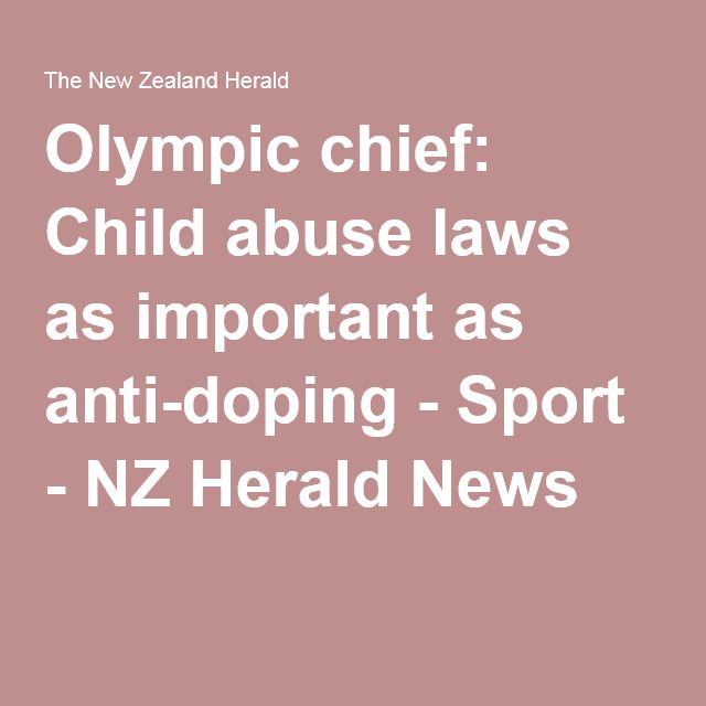 Olympic chief: Child abuse laws as important as anti-doping - Sport - NZ Herald News